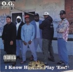 O.G. Style - I Know How To Play 'Em!