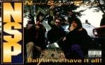 NSP - Ball Til We Have It All