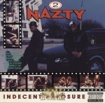 2 Nazty - Indecent Exposure