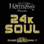 DJ Dick Hennessy - Presents 24k Soul