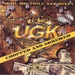 UGK - Some Mo' Trill Azz Mixez - Chopped And Skrewed