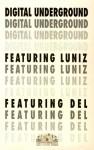 Digital Underground - Featuring Luniz & Del