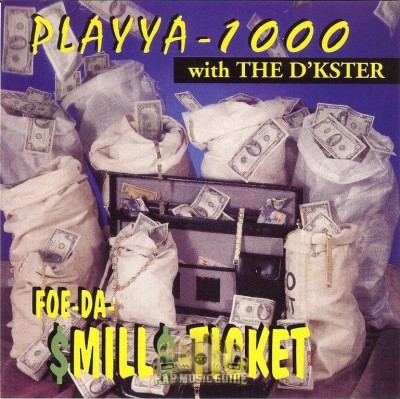 Playya 1000 With The D'Kster - Foe-Da-$Mill$-Ticket