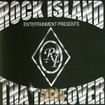 Rock Island Entertainment Presents - Tha Takeover