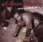 A-Town Players - True Players, Vol.1