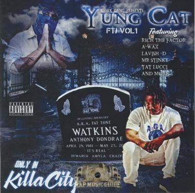 Yung Cat - Only In Killa City FTJ Vol. 1