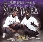 Skip Dog & Q-Ball - Professional Sucka Ducka