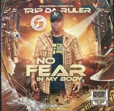 Trip Da Ruler - No Fear In My Body