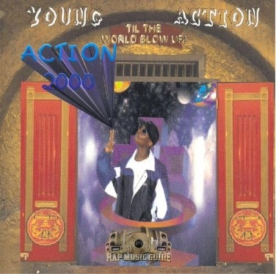Young Action - Til The World Blow Up!