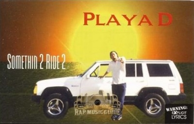 Playa D - Somethin 2 Ride