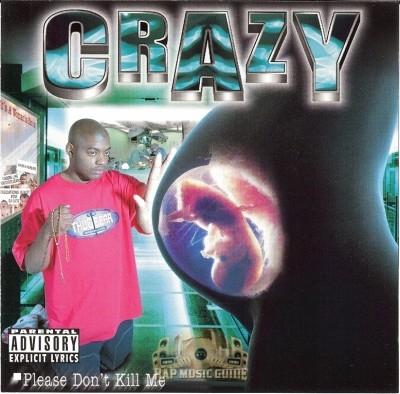 Crazy - Please Don't Kill Me