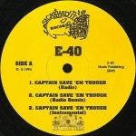 E-40 - Captain Save 'Em Though