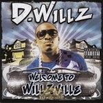 D. Willz - Welcome To Willzville