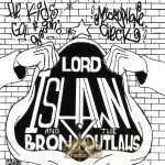 Lord Ishawn And The Bronx Outlaws - The Kid's Got It Goin' On