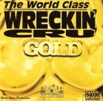 The World Class Wreckin' Cru' - Gold