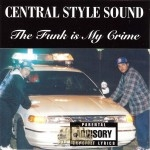 Central Style Sound - The Funk Is My Crime
