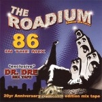 Dr. Dre - 86 In The Mix: The Roadium Classic Mixtapes