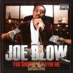 Joe Blow - You Should Be Payin Me