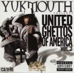 Yukmouth Presents - United Ghettos Of America Vol. 2