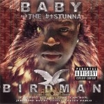 Baby aka The #1 Stunna - Birdman