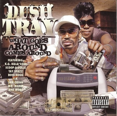 Dush Tray - What Goes Around, Comes Around