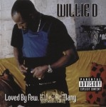 Willie D - Loved By Few, Hated By Many
