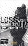 Loss Cauz - E'Day Hustla