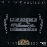 Self Made Records - Self Made Hustlers Compilation