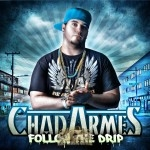 Chad Armes - Follow The Drip