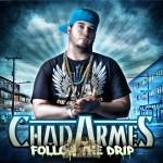 Chad Armes - Follow The Drip