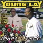 Young Lay - Unsolved Mysteries