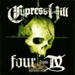Cypress Hill - Four From IV