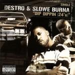 Destro & Slowe Burna - Dip Dippin (24's)