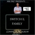 Switch E. Family - Mr. Dre Presents...