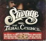 Savage Presents - The Tribal Council