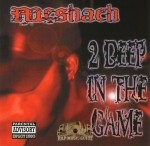 Meshach - 2 Deep In The Game