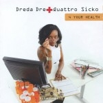 Dreda Dre + Quattro Sicko - 4 Your Health