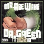 Mr. Abe Wake - Dr. Green Thumb