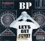 BP - Lets Get Funky