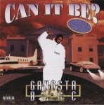 Gangsta Blac - Can It Be