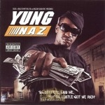 Yung Naz - Da Streets Paid Me, But Da Hustle Got Me Rich