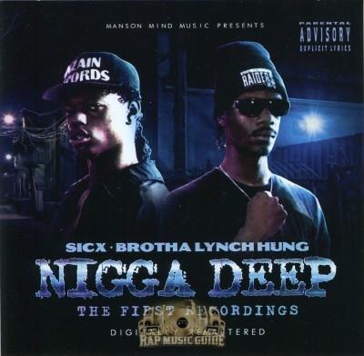 Sicx & Brotha Lynch Hung - Nigga Deep: The First Recordings