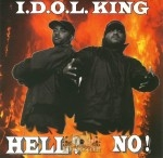 I.D.O.L. King - Hell? No!