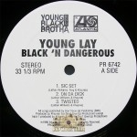 Young Lay - Black 'N Dangerous