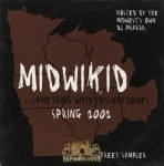 Midwikid - ...Something Wikid This Way Comes: Spring 2002 Street Sampler