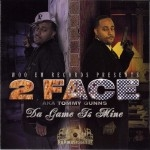2 Face - Da Game Is Mine