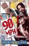 90 MPH - Mackframalama