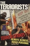 The Terrorists - Terror Strikes Always Bizness Never Personal