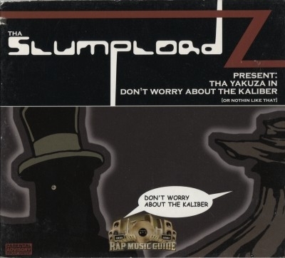 Tha Slumplordz - Tha Yazuza in Don't Worry About The Kaliber (Or Nothin Like That)