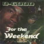 D-Good - For The Weekend